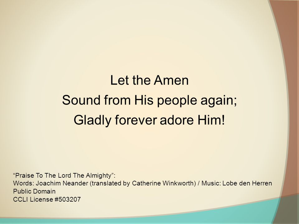 Sound from His people again; Gladly forever adore Him!