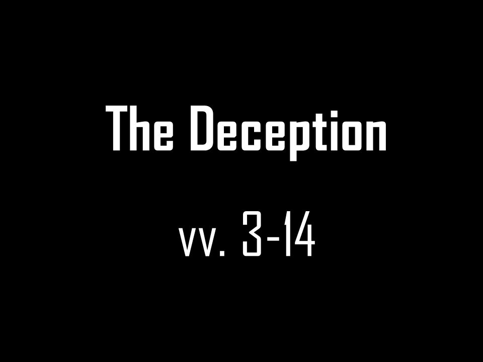 The Deception vv. 3-14