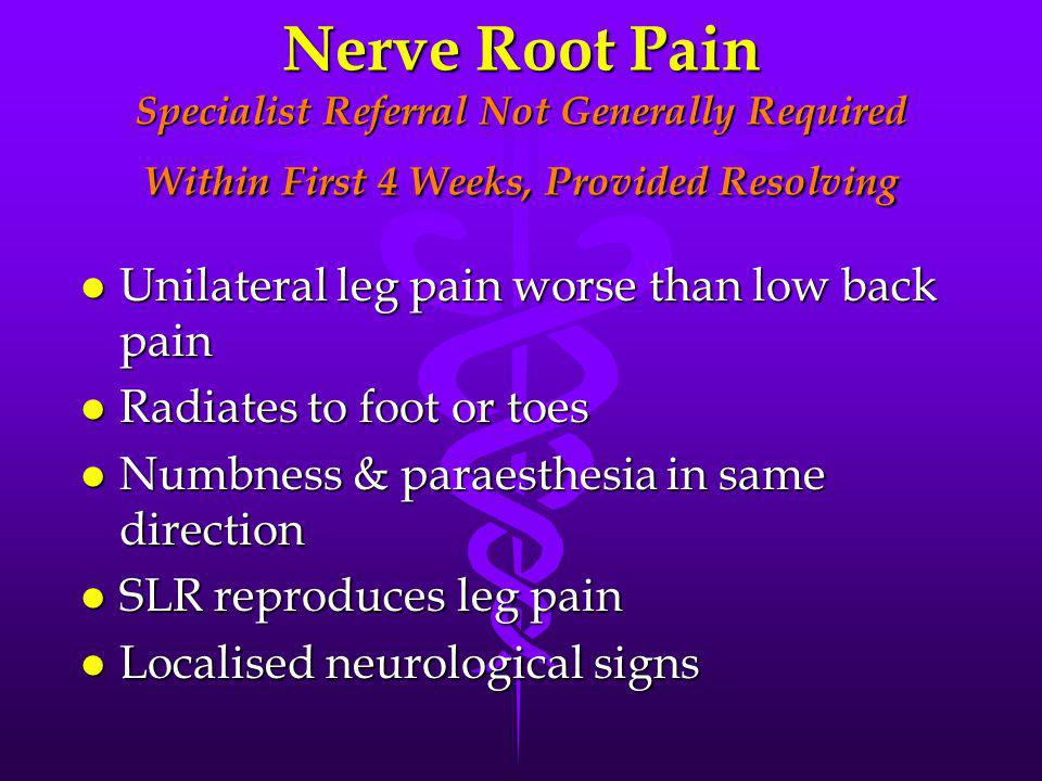 Nerve Root Pain Specialist Referral Not Generally Required Within First 4 Weeks, Provided Resolving