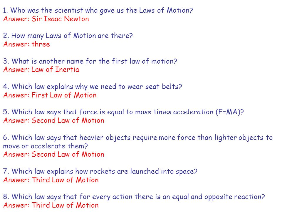 1. Who was the scientist who gave us the Laws of Motion
