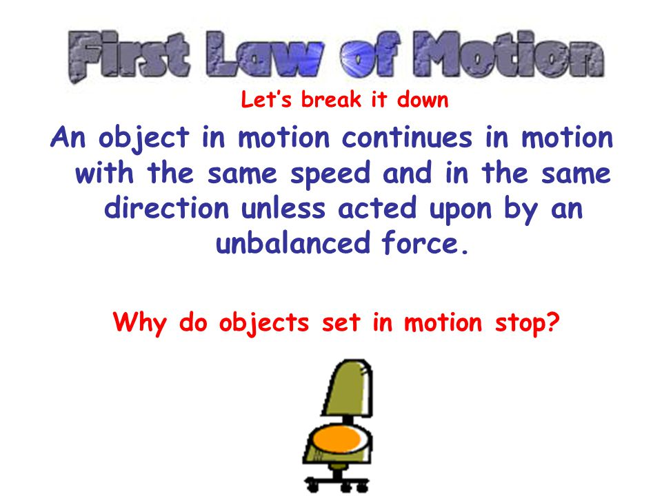 Why do objects set in motion stop