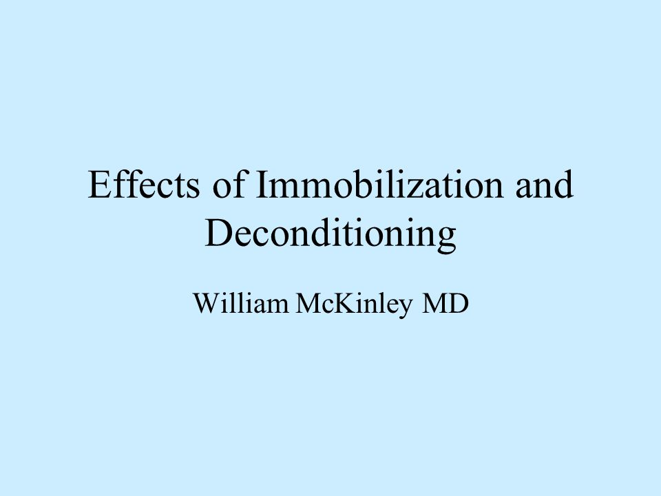 Effects of Immobilization and Deconditioning