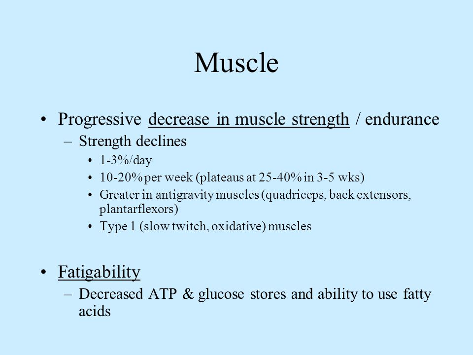 Muscle Progressive decrease in muscle strength / endurance