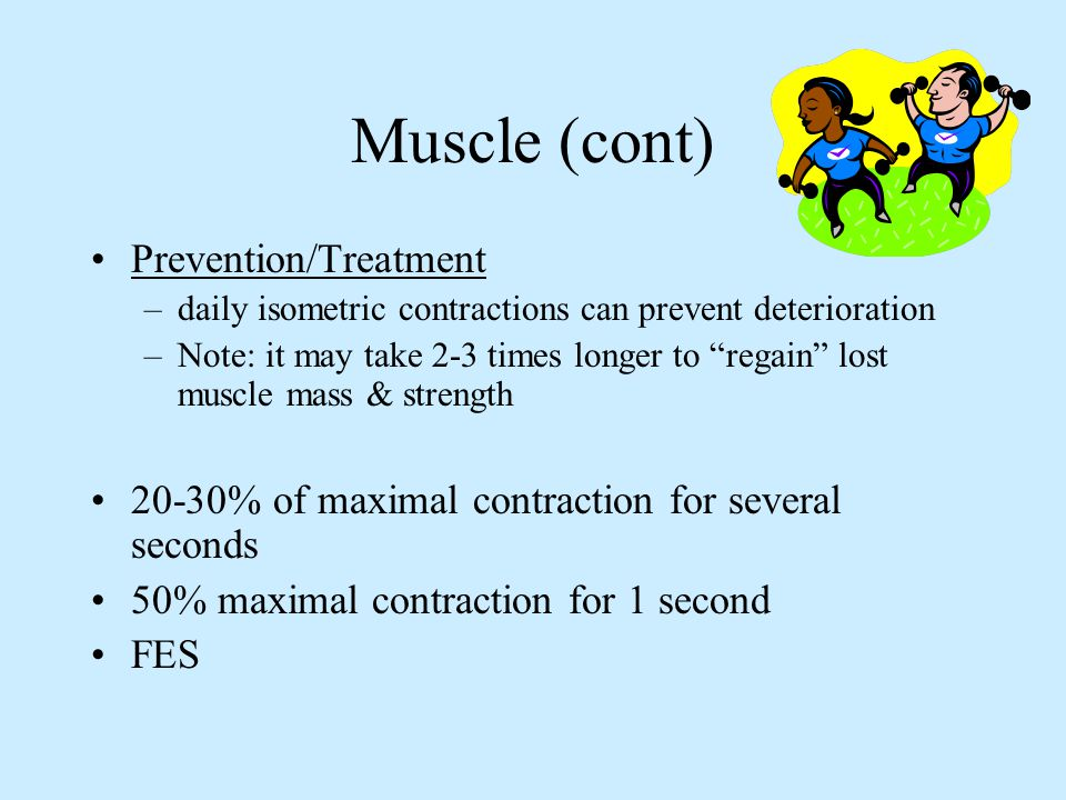 Muscle (cont) Prevention/Treatment