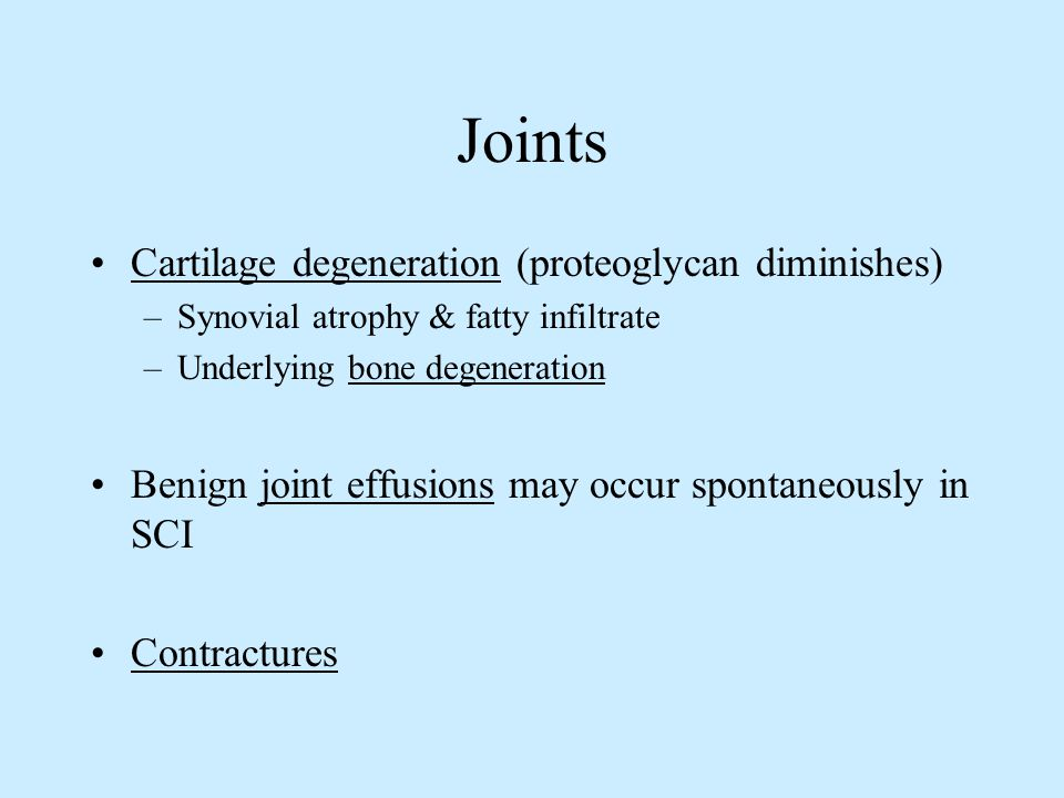 Joints Cartilage degeneration (proteoglycan diminishes)