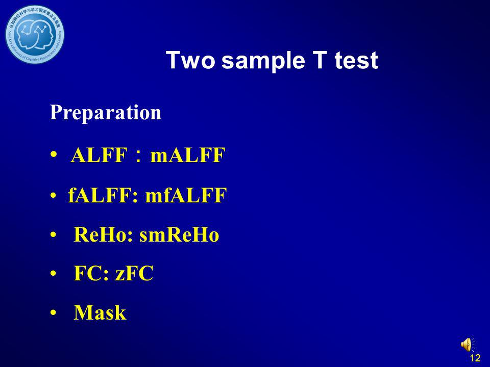 Two sample T test ALFF:mALFF Preparation fALFF: mfALFF ReHo: smReHo