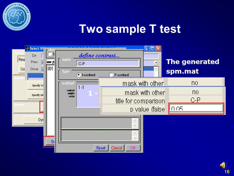 Two sample T test The generated spm.mat 1 -1 16