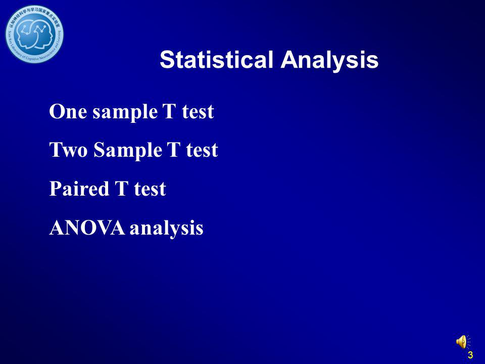Statistical Analysis One sample T test Two Sample T test Paired T test