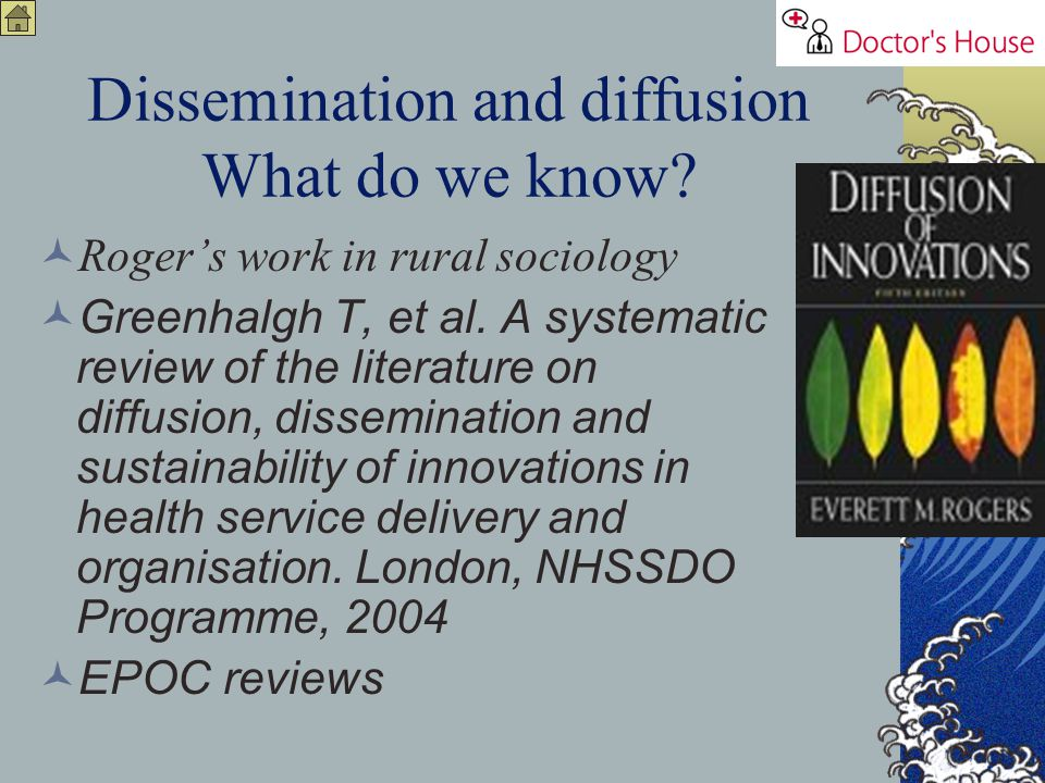 Dissemination and diffusion What do we know