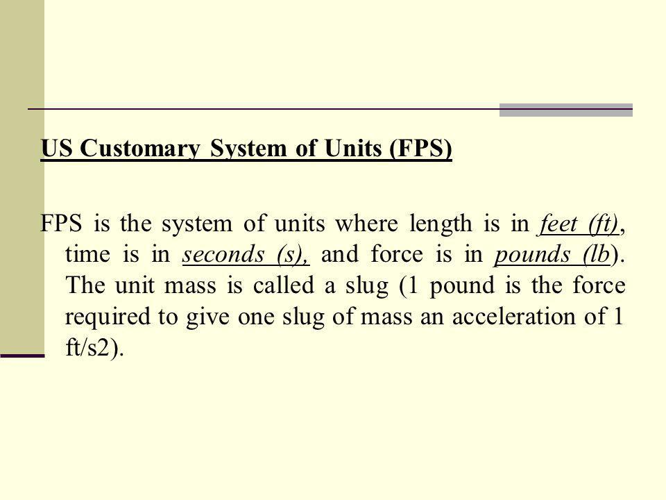 US Customary System of Units (FPS)