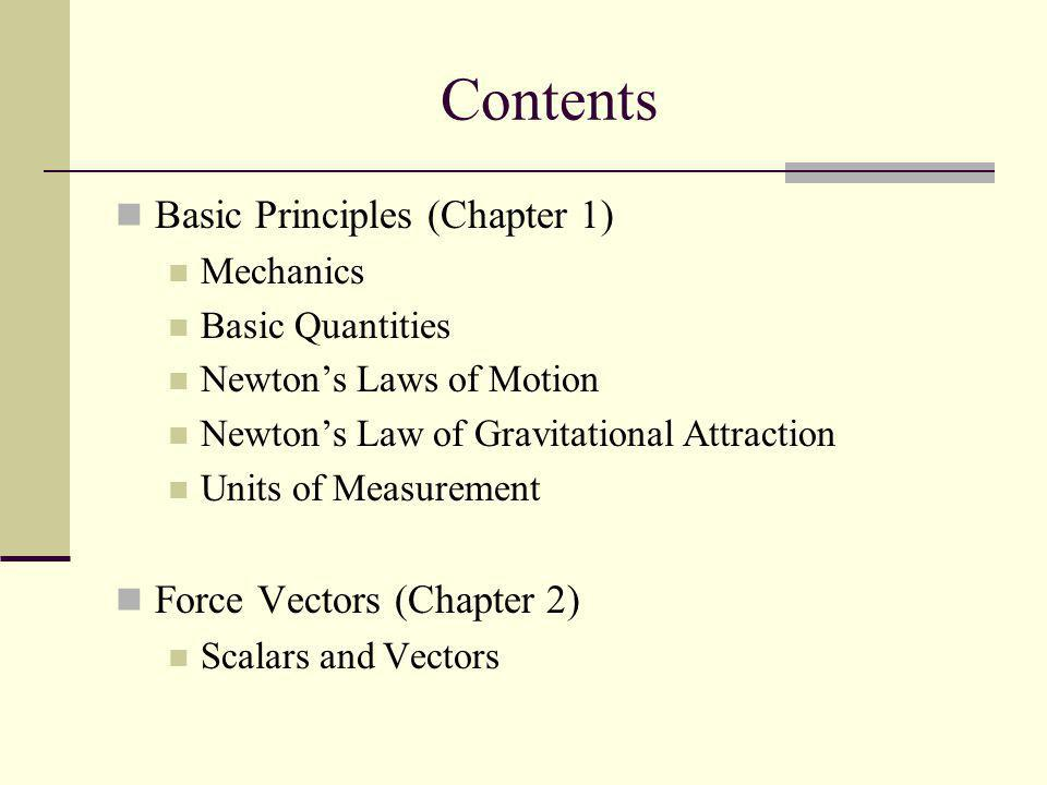 Contents Basic Principles (Chapter 1) Force Vectors (Chapter 2)