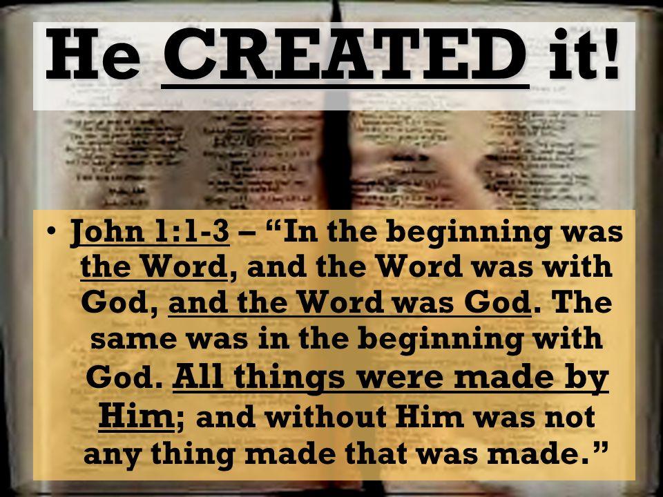 He CREATED it!
