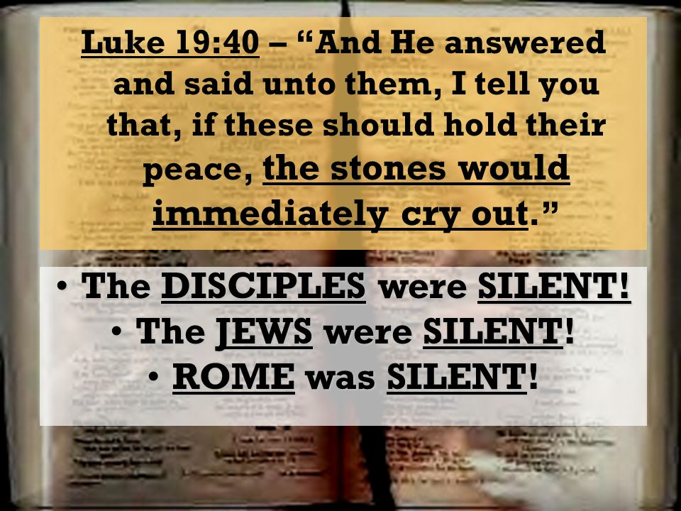The DISCIPLES were SILENT!