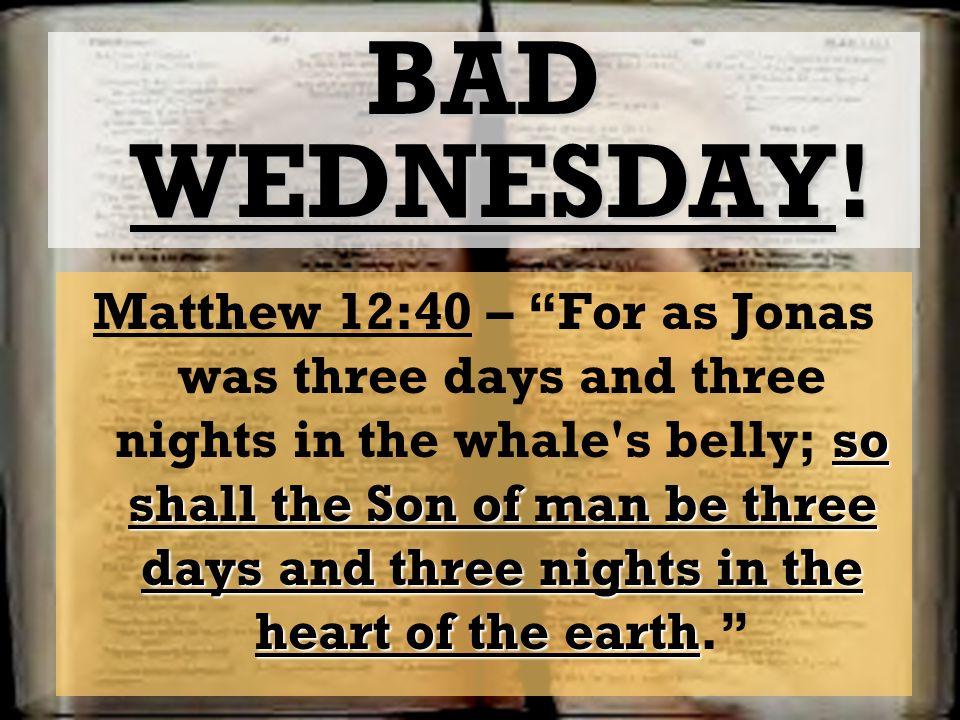BAD WEDNESDAY!