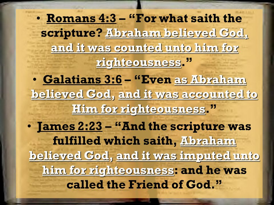 Romans 4:3 – For what saith the scripture