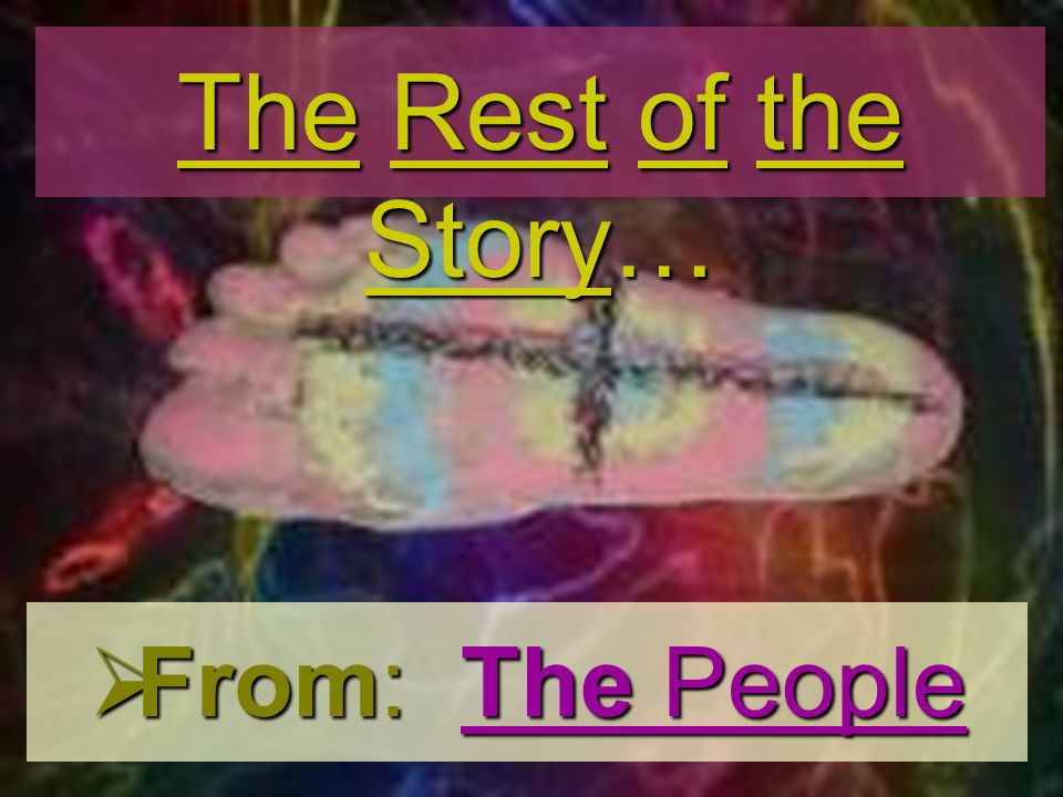 The Rest of the Story… From: The People
