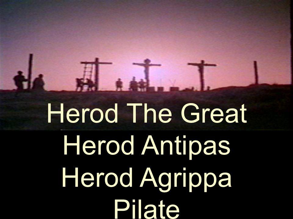 Herod The Great Herod Antipas Herod Agrippa Pilate