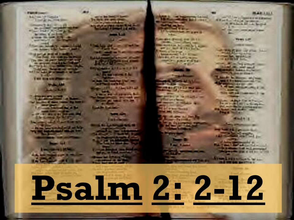 Psalm 2: 2-12