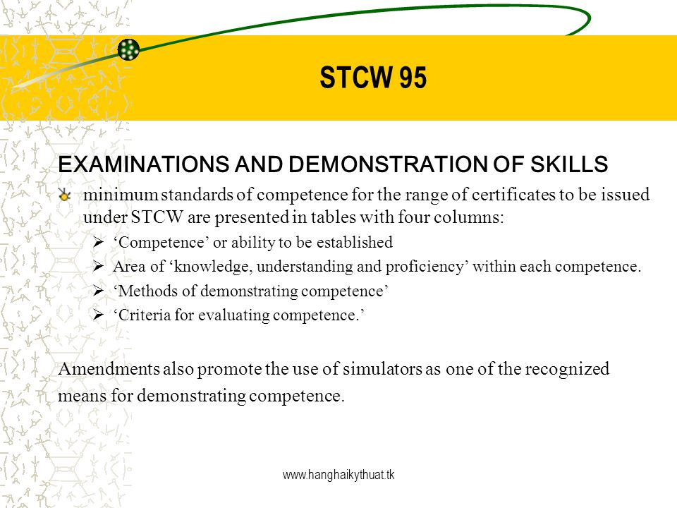 STCW 95 EXAMINATIONS AND DEMONSTRATION OF SKILLS