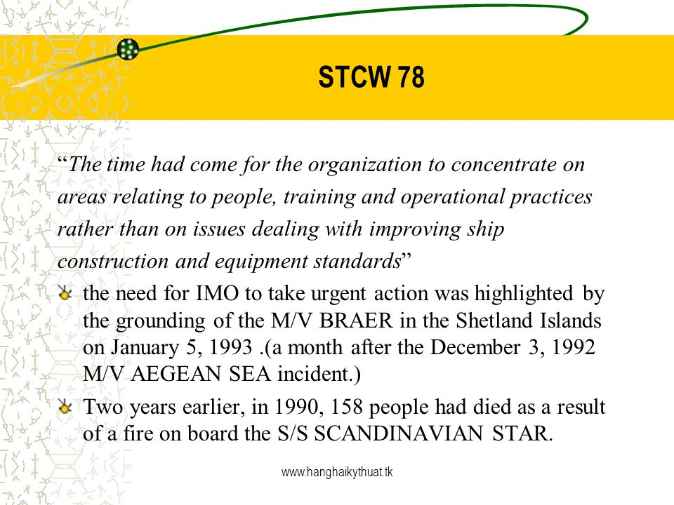 STCW 78 The time had come for the organization to concentrate on