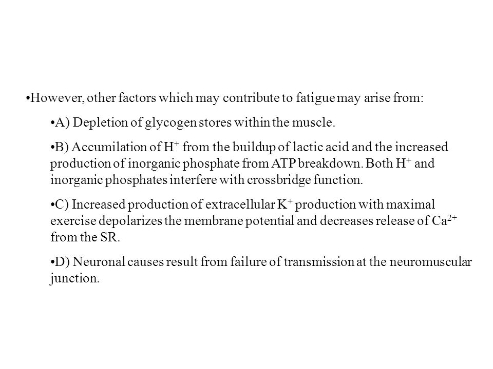 However, other factors which may contribute to fatigue may arise from: