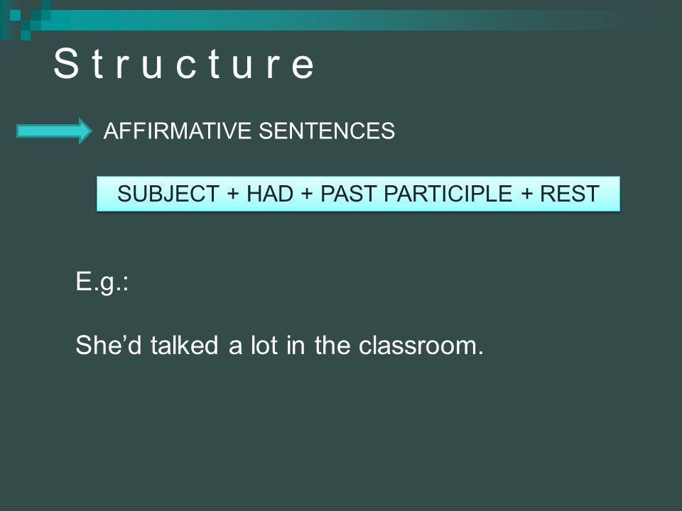 SUBJECT + HAD + PAST PARTICIPLE + REST