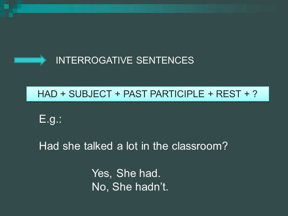 HAD + SUBJECT + PAST PARTICIPLE + REST +