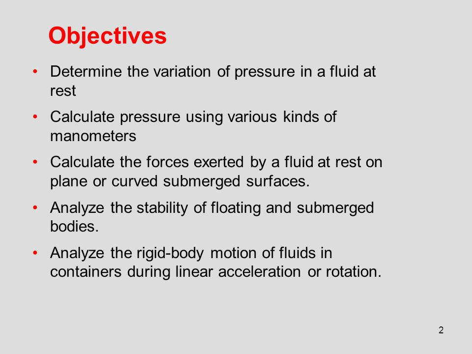 Objectives Determine the variation of pressure in a fluid at rest
