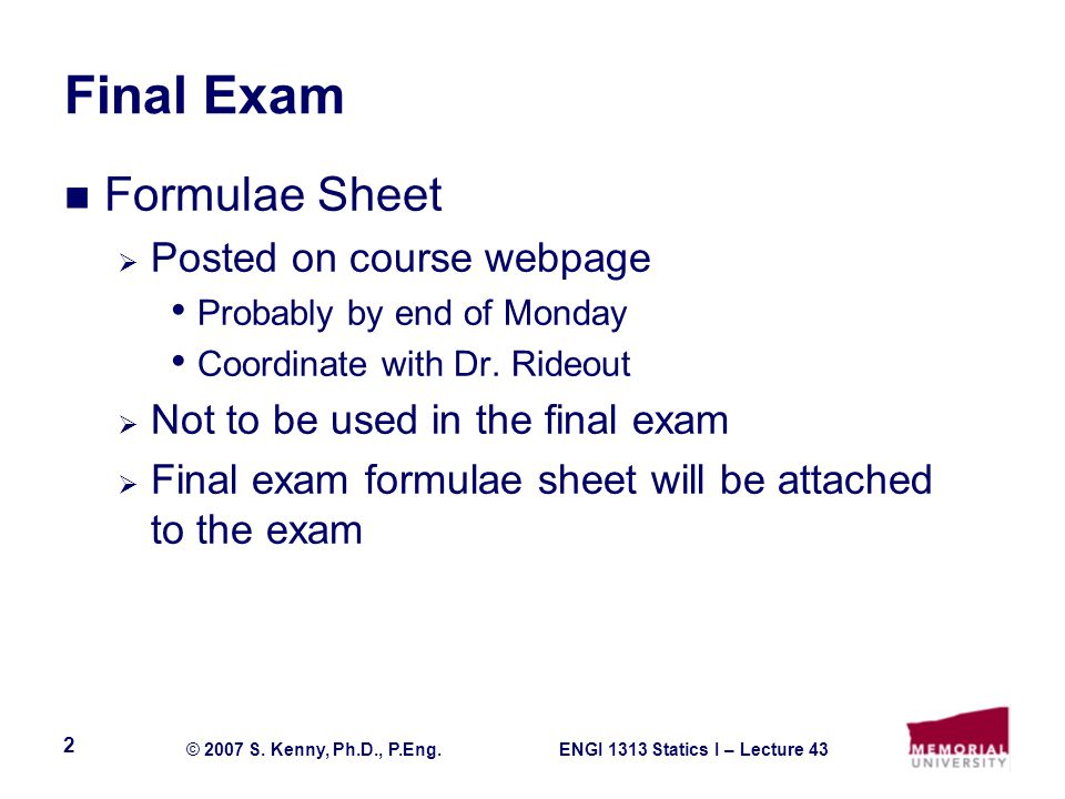 Final Exam Formulae Sheet Posted on course webpage