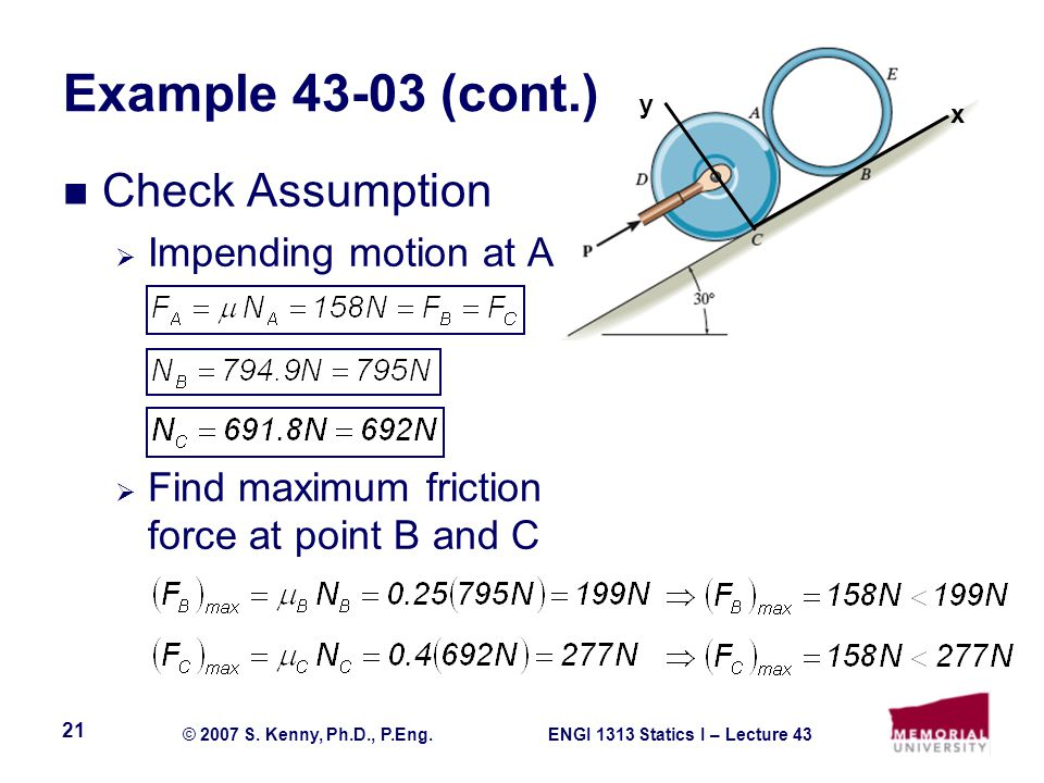 Example 43-03 (cont.) Check Assumption Impending motion at A