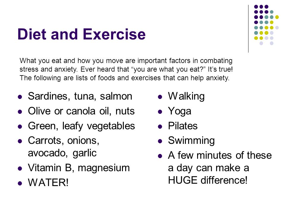Diet and Exercise Sardines, tuna, salmon Olive or canola oil, nuts