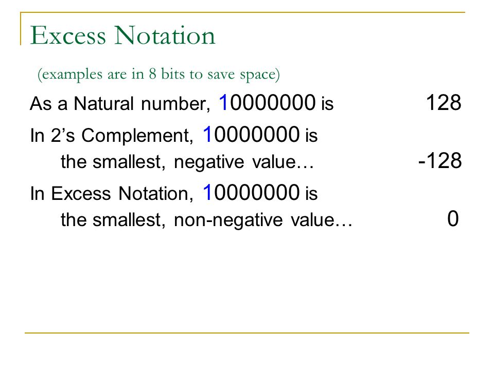 Excess Notation (examples are in 8 bits to save space)