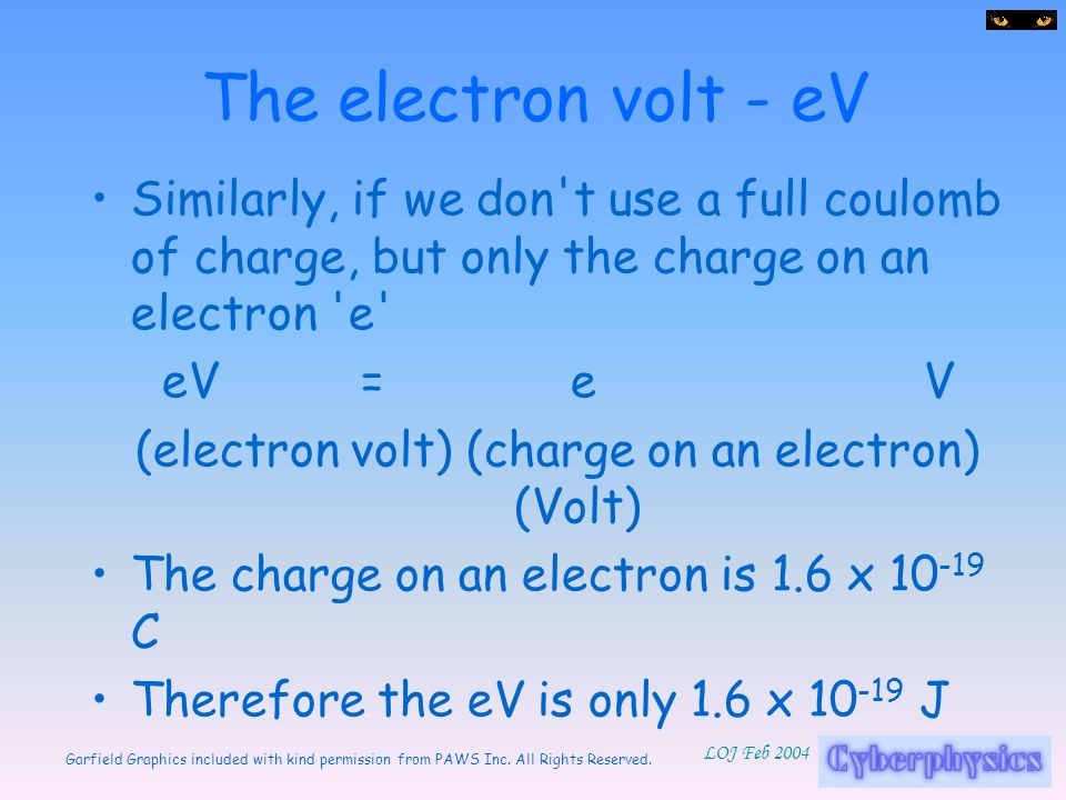 (electron volt) (charge on an electron) (Volt)