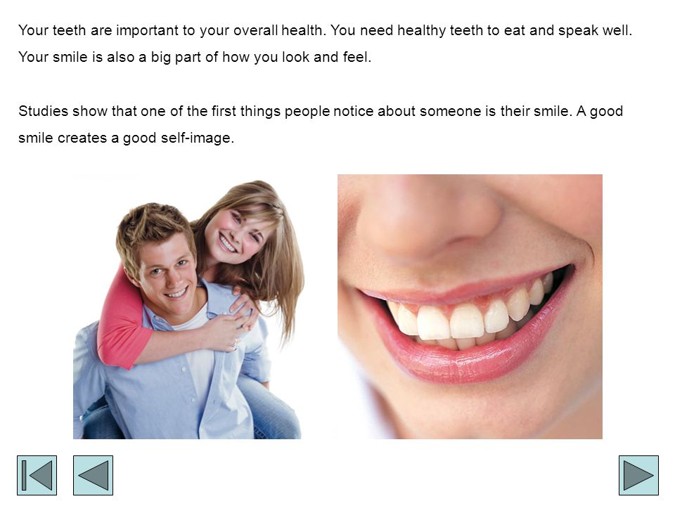 Your teeth are important to your overall health
