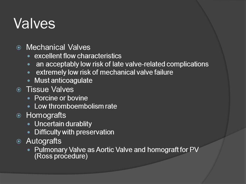 Valves Mechanical Valves Tissue Valves Homografts Autografts