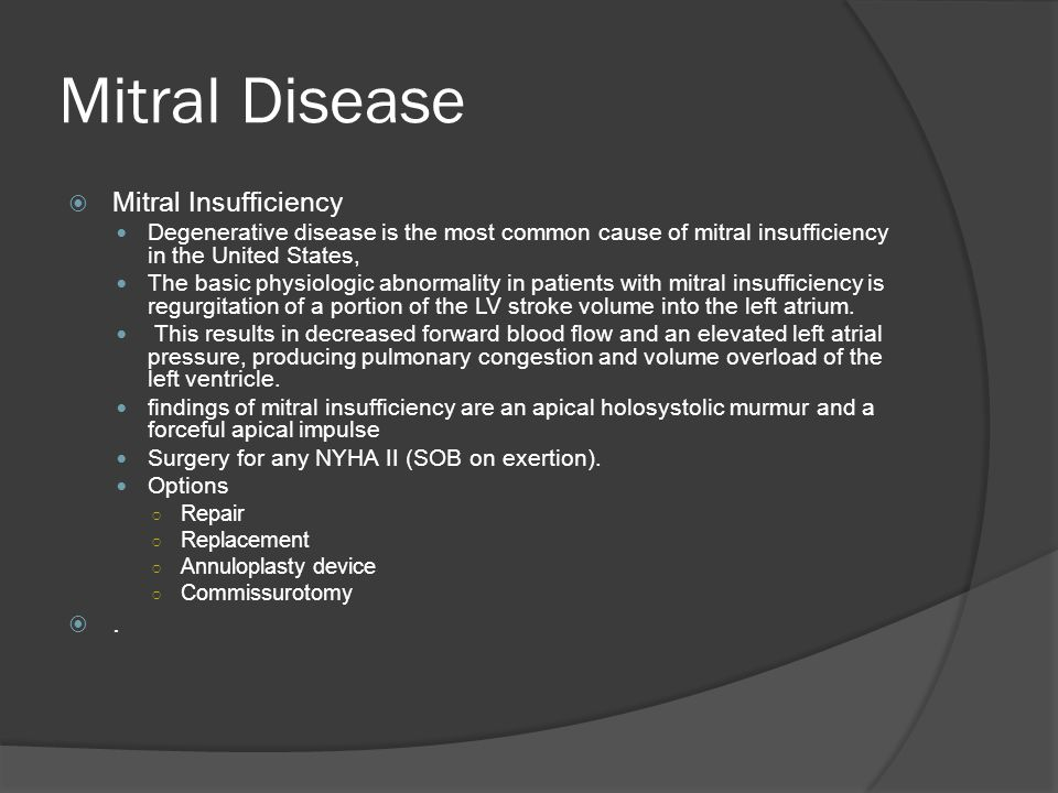 Mitral Disease Mitral Insufficiency .