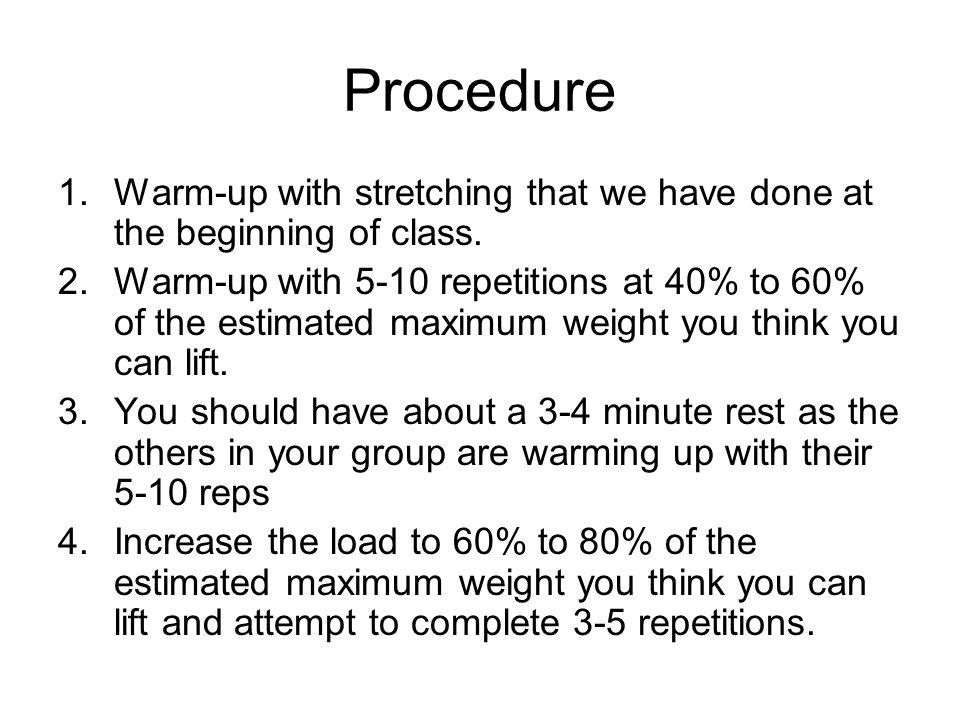 Procedure Warm-up with stretching that we have done at the beginning of class.