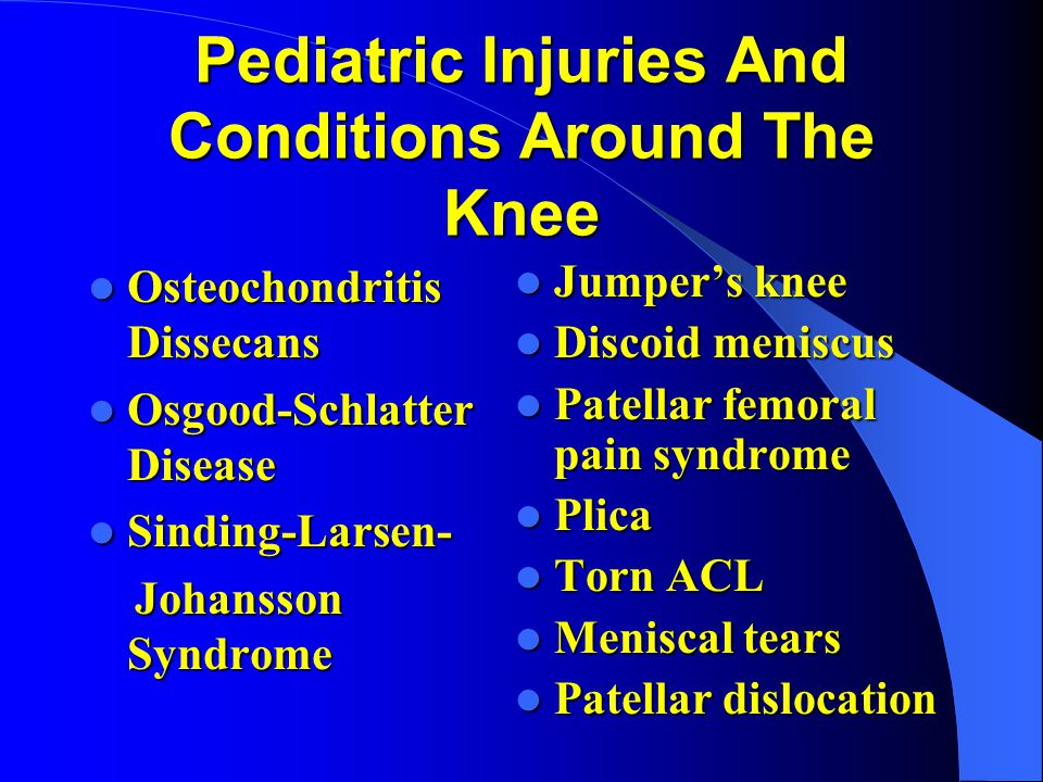 Pediatric Injuries And Conditions Around The Knee