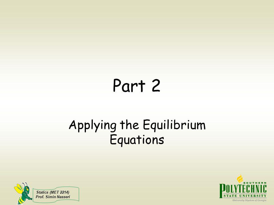 Applying the Equilibrium Equations