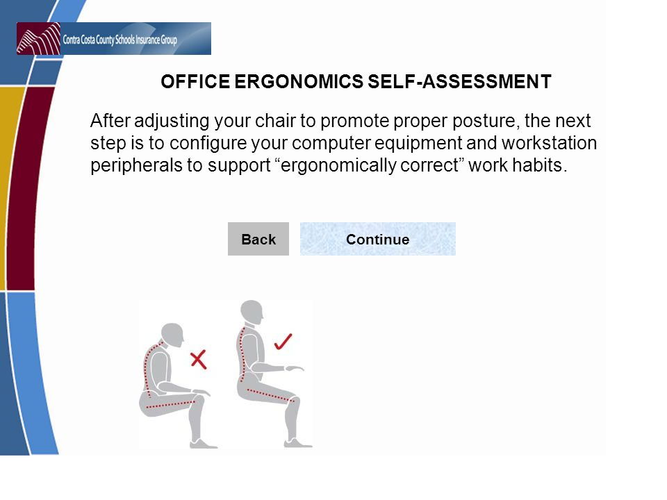 After adjusting your chair to promote proper posture, the next step is to configure your computer equipment and workstation peripherals to support ergonomically correct work habits.