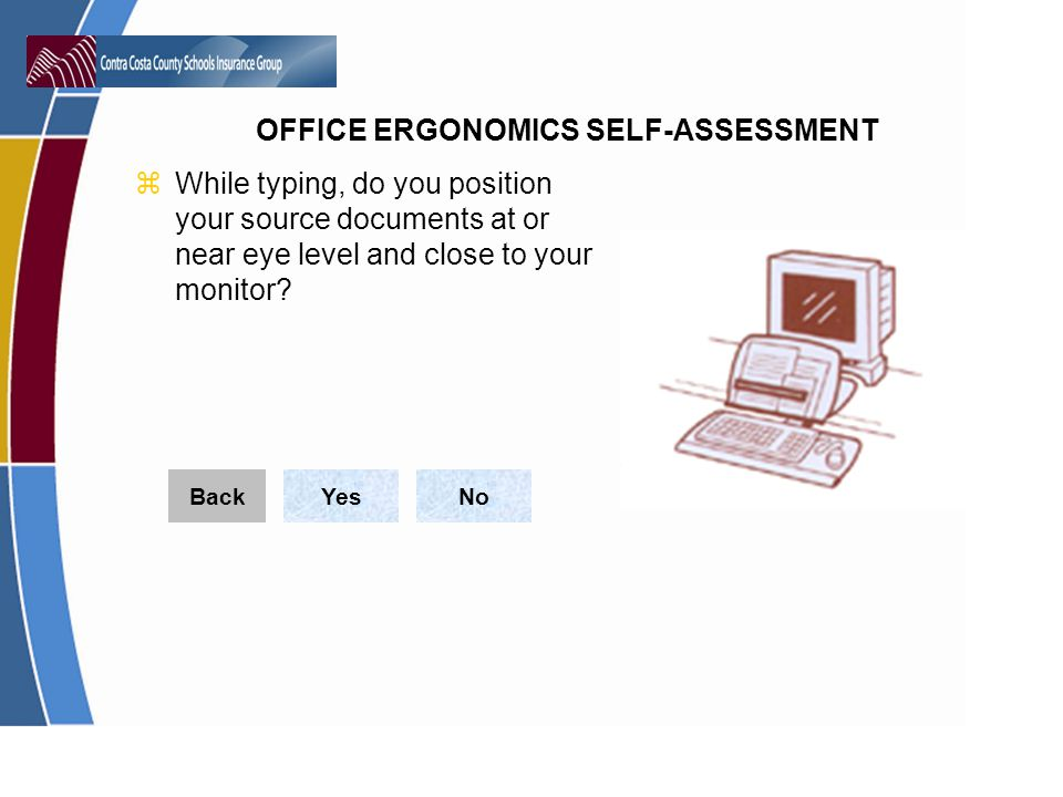 While typing, do you position your source documents at or near eye level and close to your monitor