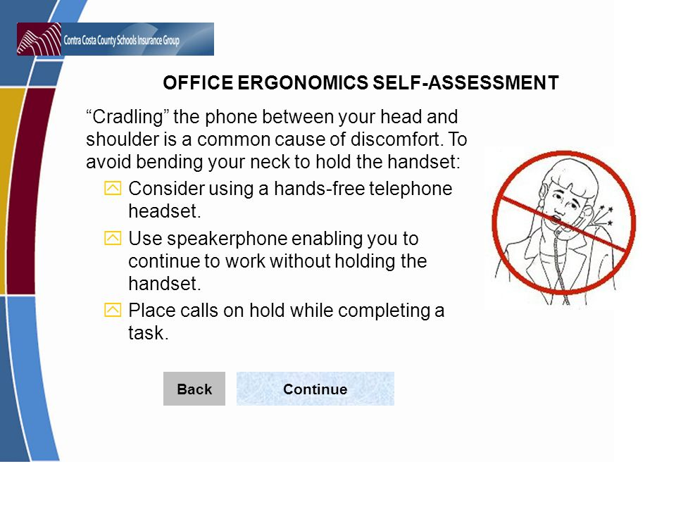 Consider using a hands-free telephone headset.