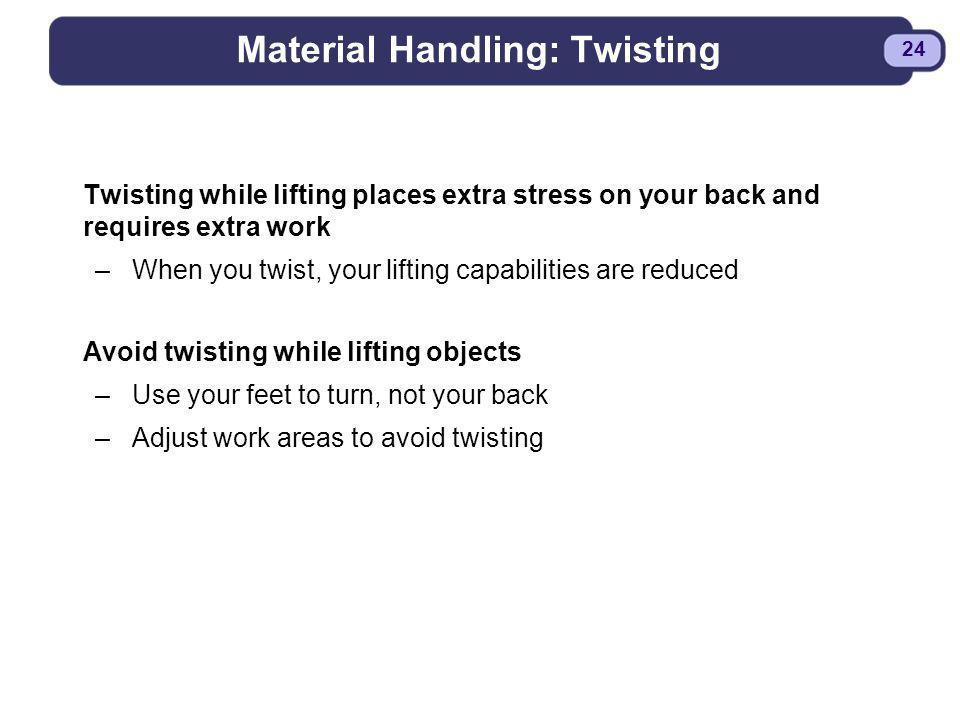 Material Handling: Twisting