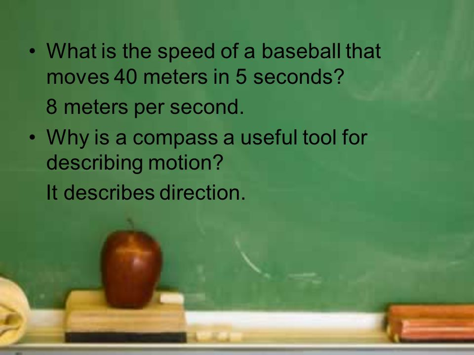 What is the speed of a baseball that moves 40 meters in 5 seconds