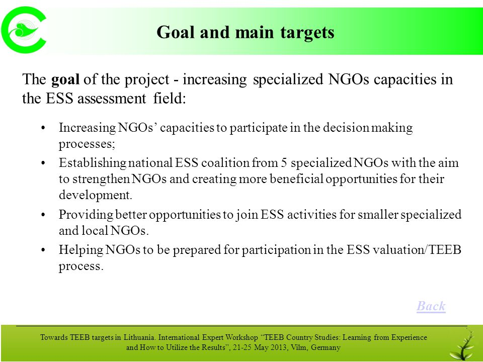 Goal and main targets The goal of the project - increasing specialized NGOs capacities in the ESS assessment field: