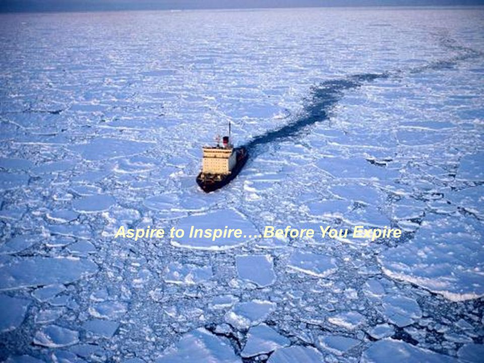 Aspire to Inspire….Before You Expire