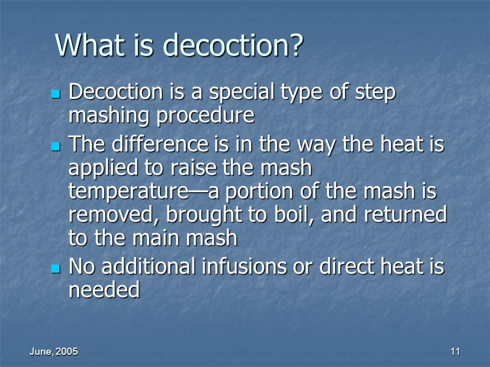 What is decoction Decoction is a special type of step mashing procedure.