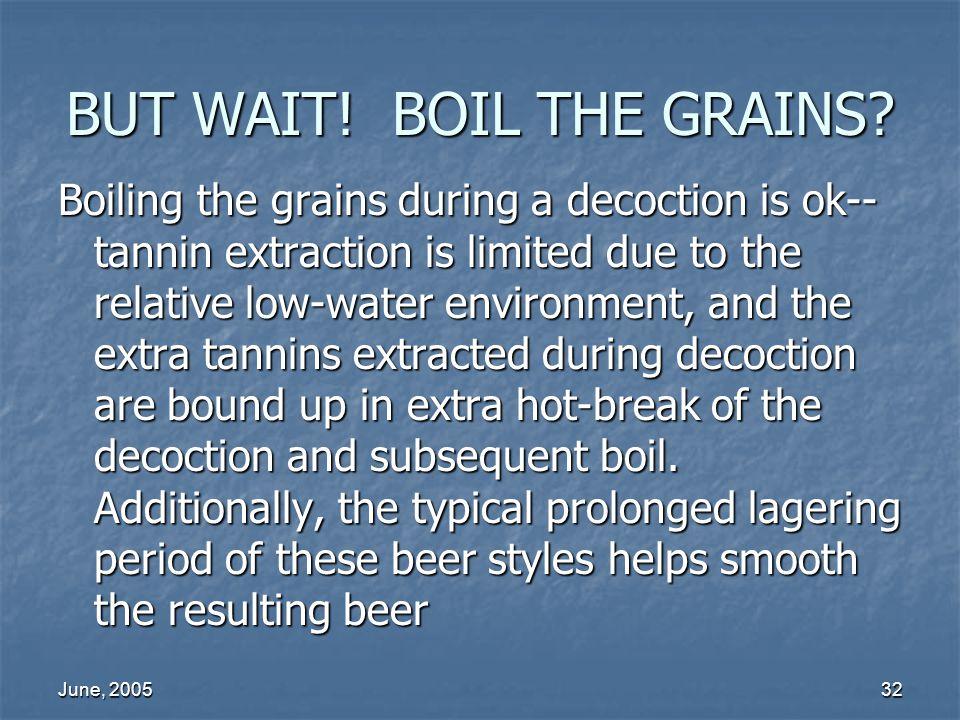 BUT WAIT! BOIL THE GRAINS