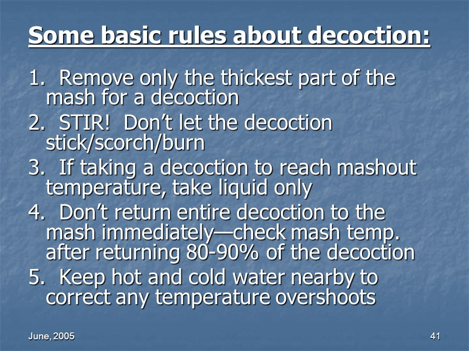 Some basic rules about decoction: