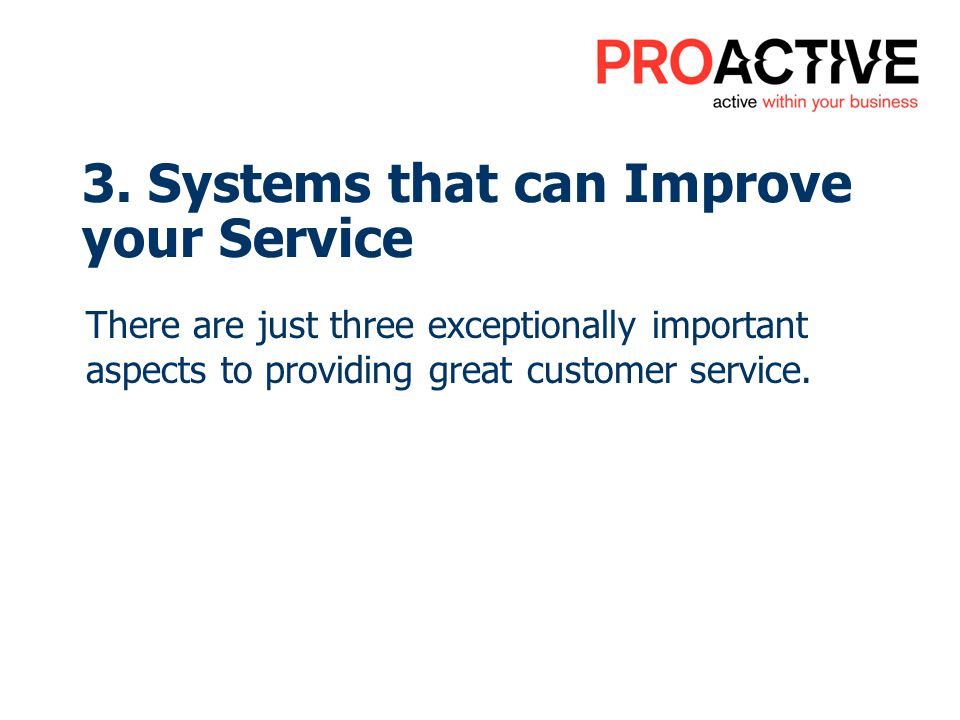 3. Systems that can Improve your Service